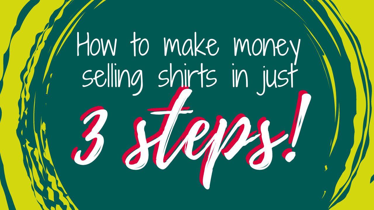 How to make passive income selling shirts in just 3 steps