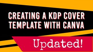 Creating a KDP cover template with Canva - updated!