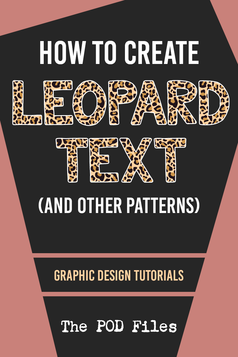 How to create leopard print letters and other seamless patterns in Photoshop. A tutorial by The POD Files