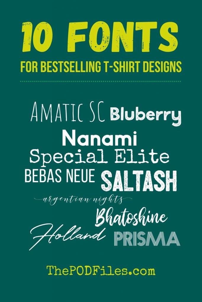 10 Fonts for Bestselling T-Shirt Designs by ThePODFiles.com
