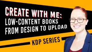 Video: Create with Me: Low-Content Books from Design to Upload