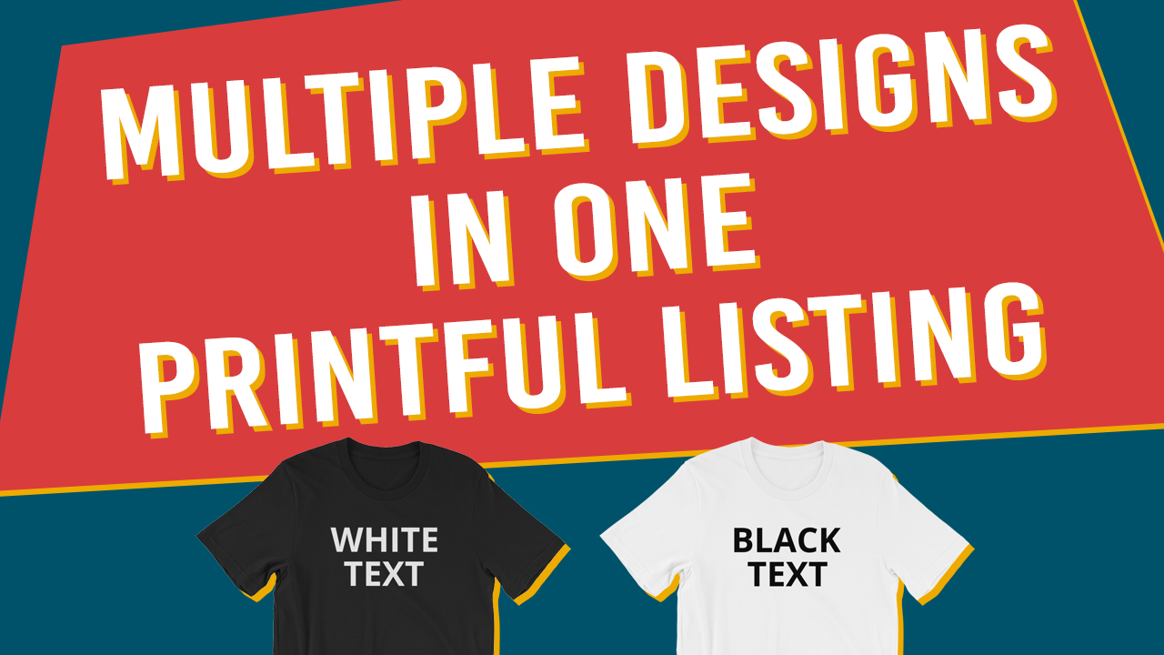 Multiple design variations in one printful listing. Example shows white text on black shirts and black text on white shirts.